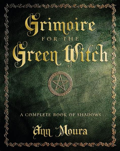 the in green books grimoire for the green witch a complete book of shadows
