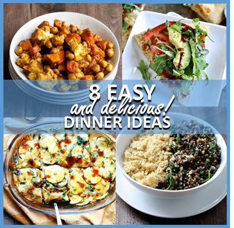 8 easy and delicious dinner ideas