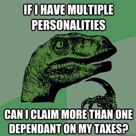 Multiple Picture Meme - if i have multiple personalities can i claim more than one