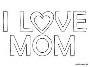 i love mom coloring page mother s day pinterest digi