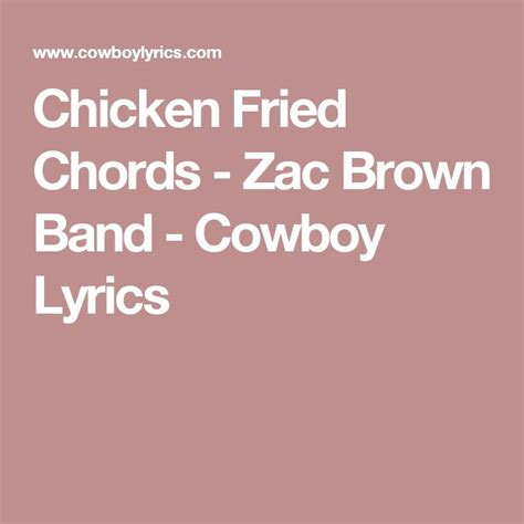 lyrics zac brown band 17 best ideas about chicken band on chicken