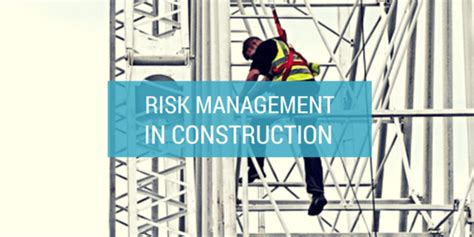 Can I Get A Mba With Construction Management by Construction Risk Management What To Do When Your Project