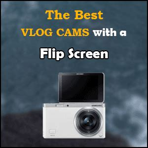 top 6 best vlogging cameras with flip screen vloggerpro