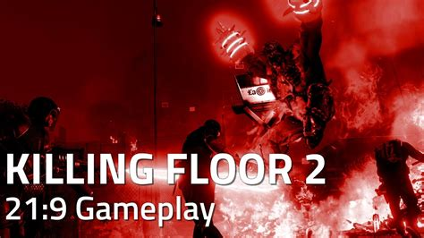 killing floor 2 21 9 ultrawide gameplay youtube