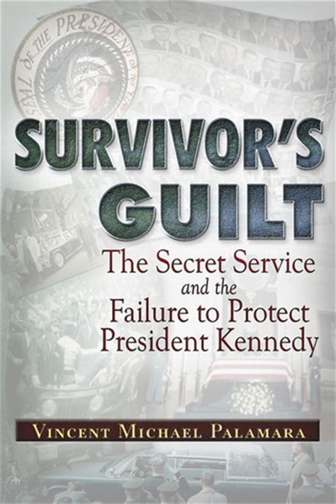 a survivor s guilt books survivor s guilt the secret service and the failure to