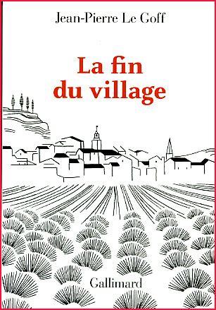 la fin du village jean pierre le goff la fin du village argoul