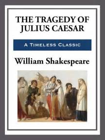 biography book about william shakespeare tragedy of julius caesar ebook by william shakespeare