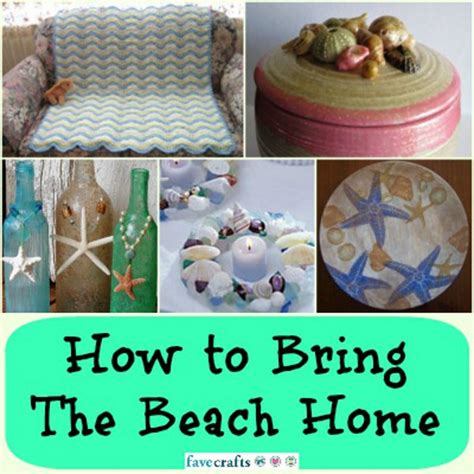 crafts beach 15 ways to bring the home favecrafts