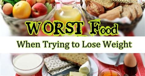 10 Foods To Eat To Lose Weight by 10 Worst Foods To Eat When Trying To Lose Weight Divanews