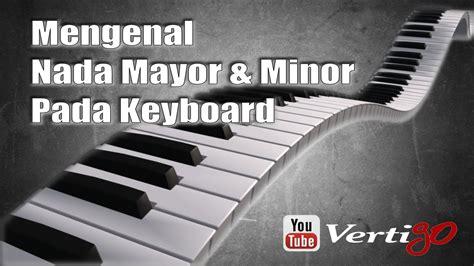 tutorial kunci keyboard 3 tutorial belajar mengenal kunci nada mayor minor pada