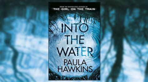 into the water the book review into the water by paula hawkins culturefly