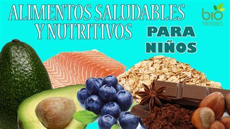 alimentos nutritivos para los niños alimentos nutritivos para ni 241 os alimentos saludables