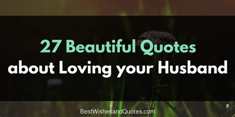 quotes about loving the most sincere quotes about loving a husband
