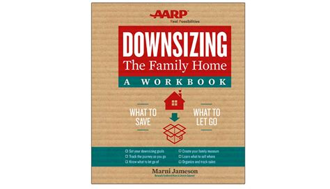 downsizing the family home a workbook what to save what to let go downsizing the home books books about family home and caregiving