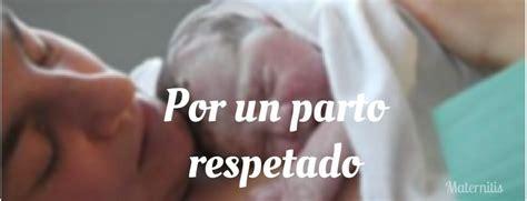 por un parto respetado por un parto respetado maternitis blog personal de una