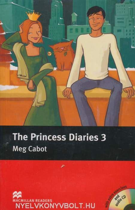 macmillan readers prince and the princess diaries 3 with audio cd macmillan readers level 4 nyelvk 246 nyv forgalmaz 225 s