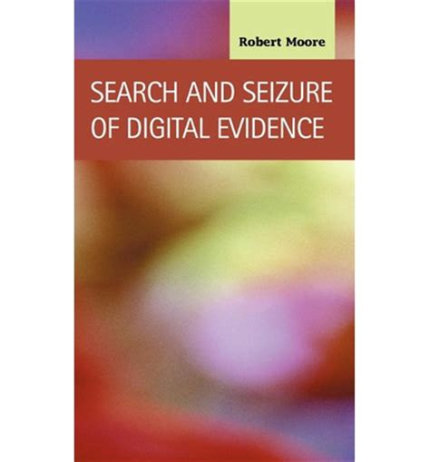 Recent On Search And Seizure Search And Seizure Of Digital Evidence Robert 9781593321284