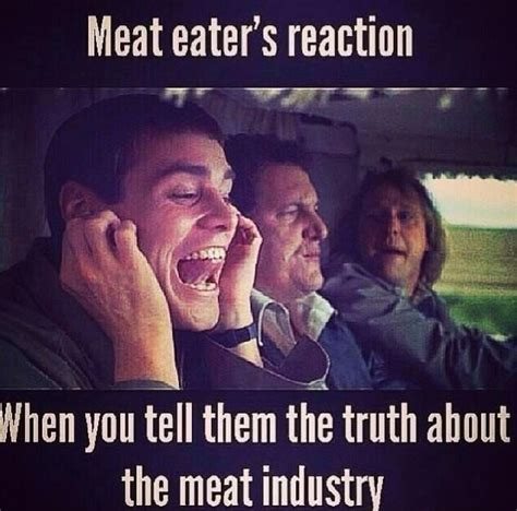 Meat Memes - 17 best images about vegan quotes life humor and things