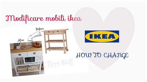 mobili ikea modificati modificare mobili ikea change ikea furniture