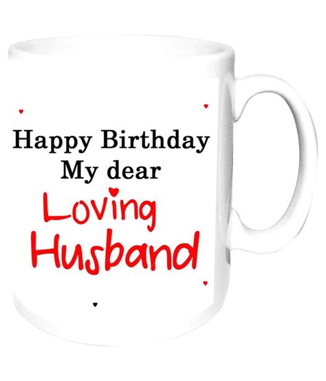 Buy Coffee Mugs Online India Alwaysgift Happy Birthday My Dear Loving Husband White