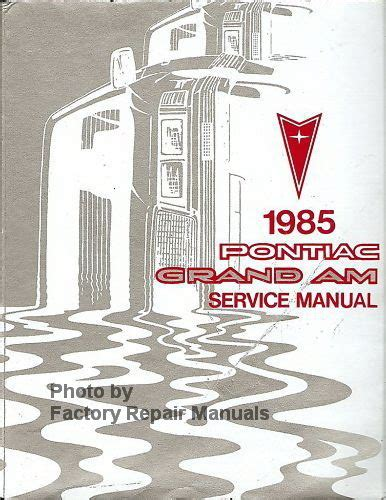 service repair manual free download 1985 pontiac grand am navigation system 1985 pontiac grand am factory shop service manual original factory repair manuals