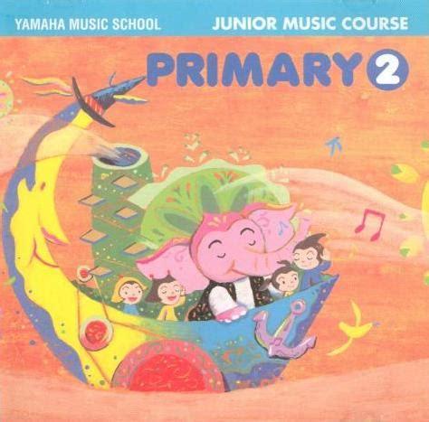 Dvd Primary 2 Junior Course Jmc Yamaha School Original yamaha school junior course primary 2 audio cd