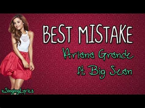 best mistake ariana grande ariana grande ft big sean best mistake lyrics youtube
