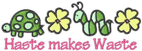 Haste Makes Waste by Concord Collections Embroidery Design Haste Makes Waste 1