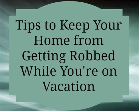 tips to keep your home safe while on vacation pretty