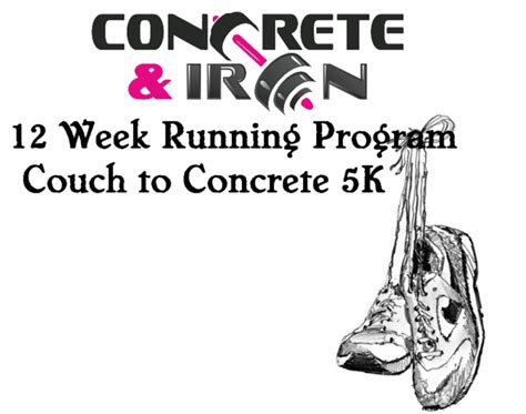 12 week couch to 5k couch to concrete 5k 12 week running program