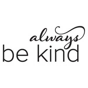 Yellow Walls Kitchen - always be kind wall quotes decal wallquotes com
