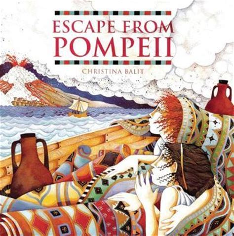 escape from pompeii 1845070593 booktopia escape from pompeii by christina balit 9781845070595 buy this book online