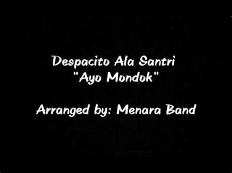 despacito ayo mondok despacito ala santri quot ayo mondok quot video lirik youtube