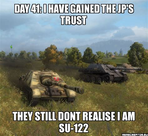 Wot Memes - day 41 world of tanks they still do not realize