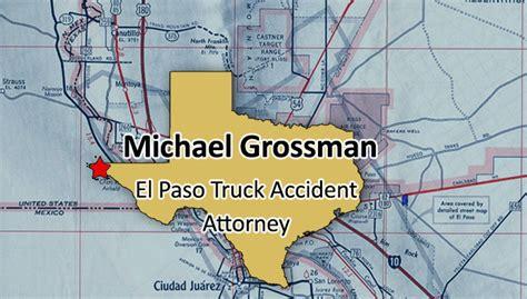 el paso truck el paso truck attorney michael grossman