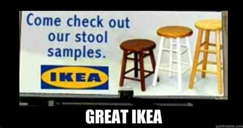 Ikea Meme - great ikea stool sle quickmeme