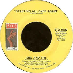 Starting All Again by Mel And Tim Starting All Again It Hurts To Want