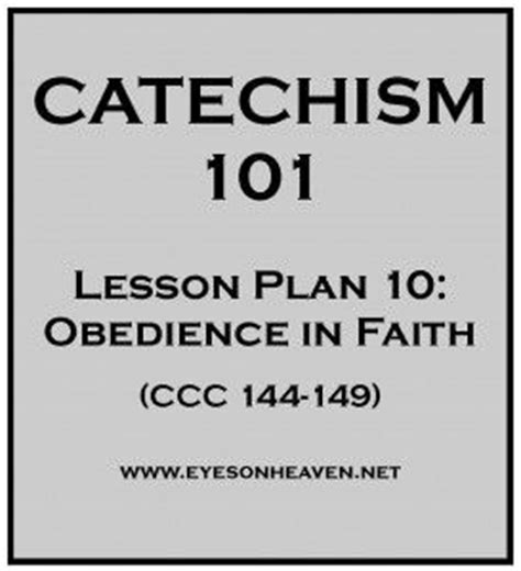 catechism 101 lesson 10 obedience in faith catechism
