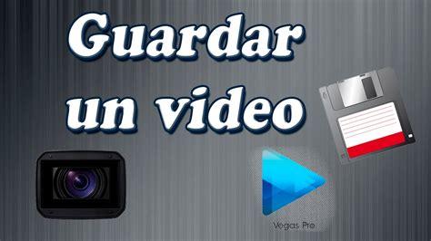 tutorial renderizar sony vegas pro 12 tutorial sony vegas pro 12 c 243 mo guardar un video