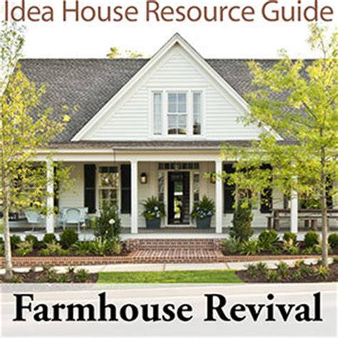 southern living idea house plans farmhouse revival idea house resource guide southern