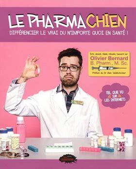 Pharmachien Detox by Le Pharmachien Diff 233 Rencier Le Vrai Du N Importe Quoi En