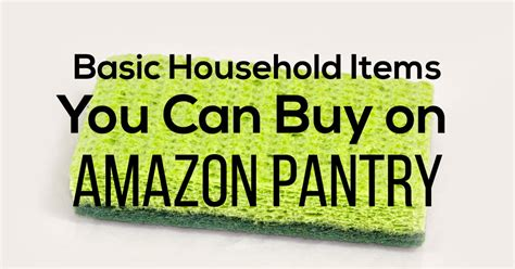 essential household items basic household items you can buy on amazon pantry
