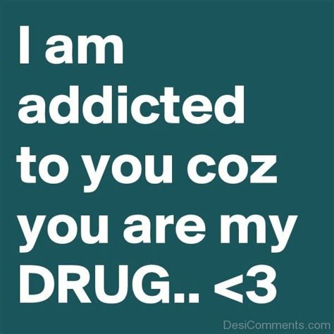 addicted to your i am addicted to you coz you are my desicomments