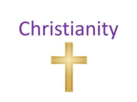 and christianity christianity ppt