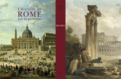 histoire de la rome l histoire de rome par la peinture institut de recherches historiques du septentrion