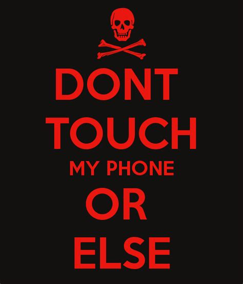 my or my dont touch my phone or else poster jurneika keep calm