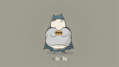 wallpaper batman funny too fat to bat wallpaper