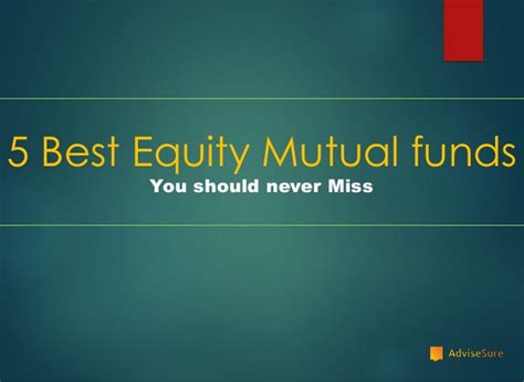 best funds 5 best equity fund to invest in 2015
