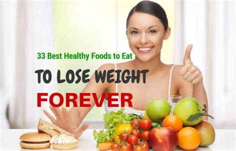 best food to lose weight fast 33 best healthy foods to eat how to lose weight fast