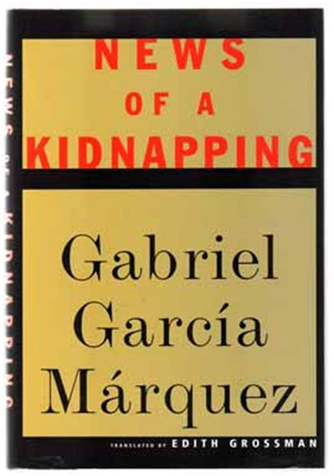 News Of A Kidnapping By Gabriel Garcia Marquez news of a kidnapping 1st us edition 1st printing